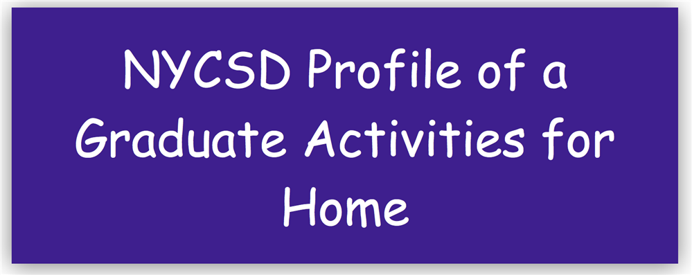 NYCSD Profile of a Graduate Activities for Home
