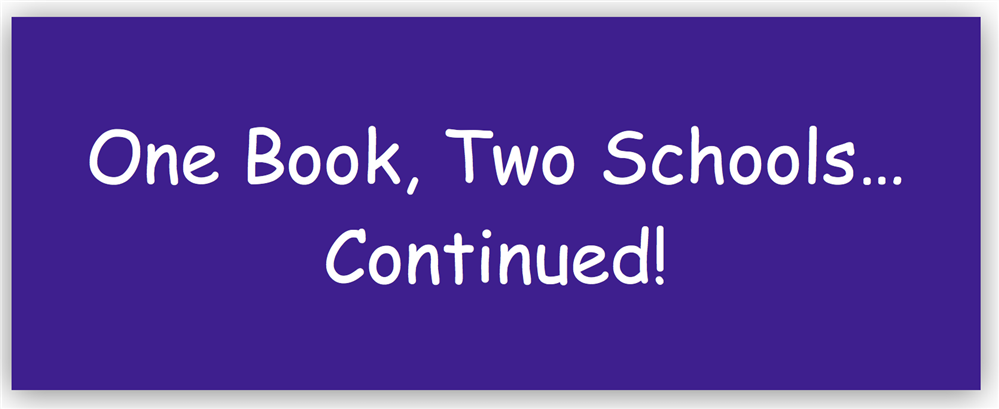 One Book, Two Schools... Continued!